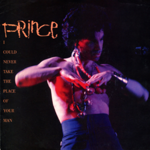 Prince‎ I Could Never Take The Place Of Your Man Hot Thing