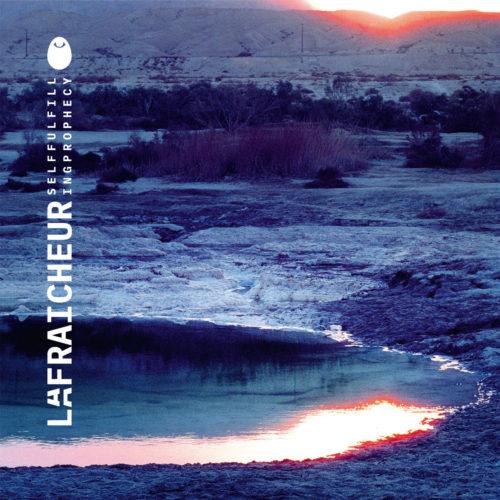 La Fraicheur – Self Fulfilling Prophecy